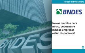 Novos Creditos Para Micro Pequenas E Medias Empresas Estao Disponiveis Organização Contábil Lawini - Tononi Contabilidade | Contabilidade no Espírito Santo
