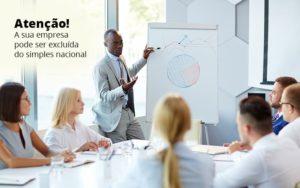 Atencao A Sua Empresa Pode Ser Exluida Do Seimples Nacional Post 1 Organização Contábil Lawini - Tononi Contabilidade | Contabilidade no Espírito Santo