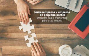Microempresa X Empresa De Pequeno Porte Descubra Qual O Melhor Tipo Para O Seu Negocio Post 1 Organização Contábil Lawini - Tononi Contabilidade | Contabilidade no Espírito Santo