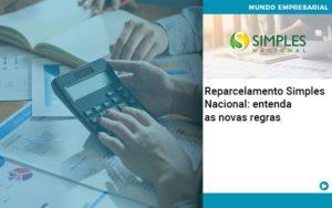 Reparcelamento Simples Nacional Entenda As Novas Regras Organização Contábil Lawini - Tononi Contabilidade   Contabilidade no Espírito Santo