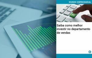 Saiba Como Melhor Investir No Departamento De Vendas Organização Contábil Lawini - Tononi Contabilidade | Contabilidade no Espírito Santo