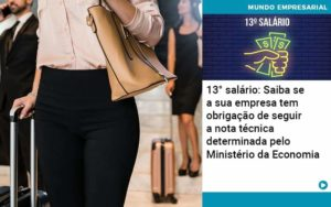 13 Salario Saiba Se A Sua Empresa Tem Obrigacao De Seguir A Nota Tecnica Determinada Pelo Ministerio Da Economica - Tononi Contabilidade | Contabilidade no Espírito Santo