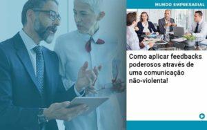 Como Aplicar Feedbacks Poderosos Atraves De Uma Comunicacao Nao Violenta (1) - Tononi Contabilidade | Contabilidade no Espírito Santo