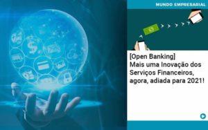 Open Banking Mais Uma Inovacao Dos Servicos Financeiros Agora Adiada Para 2021 - Tononi Contabilidade | Contabilidade no Espírito Santo