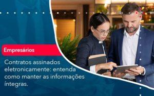 Contratos Assinados Eletronicamente Entenda Como Manter As Informacoes Integras 1 - Tononi Contabilidade   Contabilidade no Espírito Santo