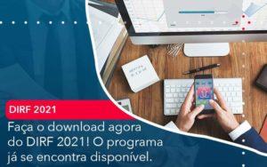 Faca O Dowload Agora Do Dirf 2021 O Programa Ja Se Encontra Disponivel - Tononi Contabilidade | Contabilidade no Espírito Santo