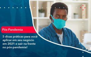 5 Dicas Práticas Para Você Aplicar Em Seu Negócio Em 2021 E Sair Na Frente No Pós Pandemia 1 - Tononi Contabilidade | Contabilidade no Espírito Santo