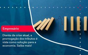 Diante Da Crise Atual A Prorrogacao Dos Tributos E Vista Como Solucao Para A Economia 1 - Tononi Contabilidade | Contabilidade no Espírito Santo