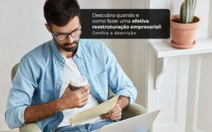 Descubra Quando E Como Fazer Um Efetiva Reestruturacao Empresarial Post 1 - Tononi Contabilidade | Contabilidade no Espírito Santo