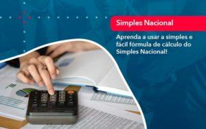 Aprenda A Usar A Simples E Facil Formula De Calculo Do Simples Nacional - Tononi Contabilidade | Contabilidade no Espírito Santo