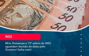Bem Pronampe E 13 Salario Do Inss Aguardam Decisao De Datas Pelo Governo Saiba Mais 1 - Tononi Contabilidade | Contabilidade no Espírito Santo