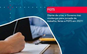 Diante Da Crise O Governo Traz Mudancas Para Jornada De Trabalho Ferias E Fgts Em 2021 - Tononi Contabilidade | Contabilidade no Espírito Santo