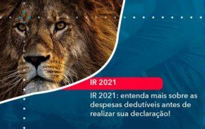 Ir 2021 Entenda Mais Sobre As Despesas Dedutiveis Antes De Realizar Sua Declaracao 1 - Tononi Contabilidade | Contabilidade no Espírito Santo