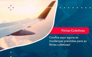 Confira Aqui Agora As Mudancas Previstas Para As Ferias Coletivas 1 - Tononi Contabilidade | Contabilidade no Espírito Santo