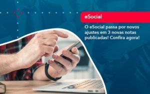 O E Social Passa Por Novos Ajustes Em 3 Novas Notas Publicadas Confira Agora 1 - Tononi Contabilidade | Contabilidade no Espírito Santo