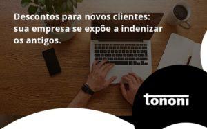 Descontos Para Novos Clientes Tononi - Tononi Contabilidade | Contabilidade no Espírito Santo
