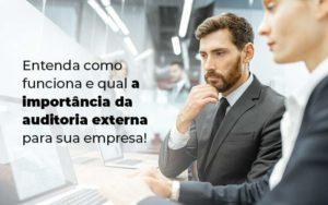 Entenda Como Funciona E Qual A Importancia Da Auditoria Externa Para Sua Empresa Blog 1 - Tononi Contabilidade | Contabilidade no Espírito Santo