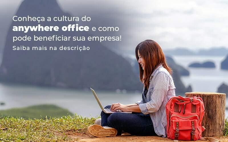 Conheca A Cultura Do Anywhere Office E Como Pode Beneficiar Sua Empresa Blog 2 - Tononi Contabilidade | Contabilidade no Espírito Santo