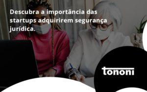 Descubra A Importancia Das Startups Tononi - Tononi Contabilidade | Contabilidade no Espírito Santo