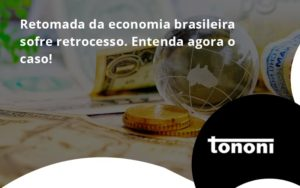 Retomada Da Economia Tononi - Tononi Contabilidade   Contabilidade no Espírito Santo