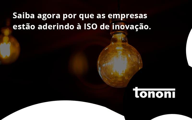 Saiba Agoraa Por Que As Empresas Estao Aderindo Tononi - Tononi Contabilidade | Contabilidade no Espírito Santo